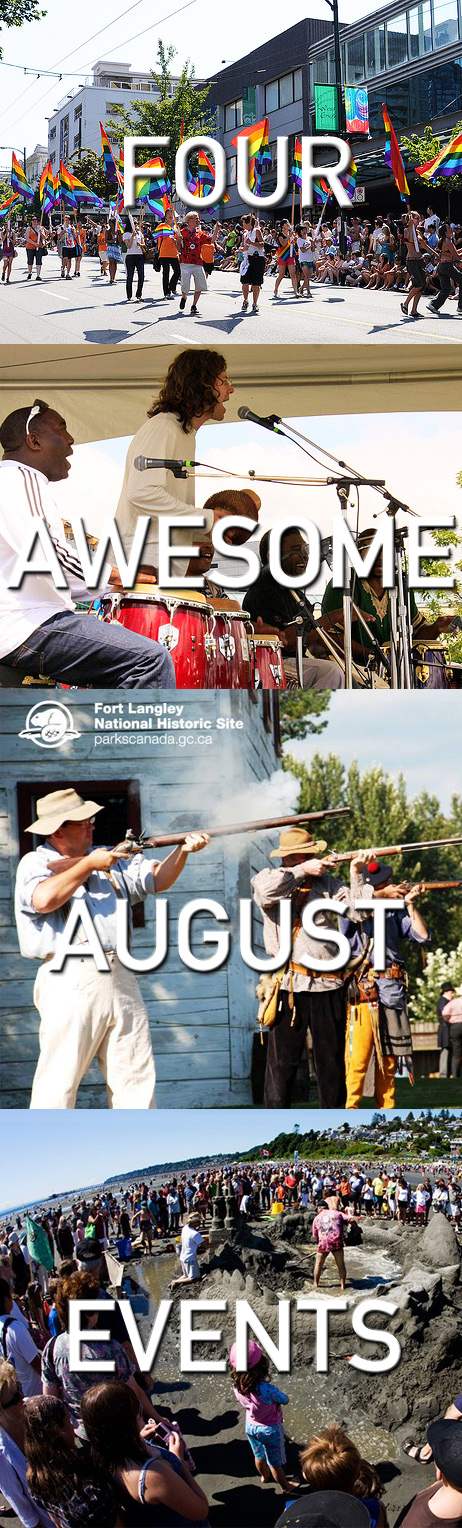 Check out these 4 Awesome August ‪#‎LongWeekend‬ Events! Includes the Vancouver ‪#‎PrideParade‬, Spirit of the Sea Festival, Fort Langley National Historic Site's Brigade Days & the Jamaican Canadian Cultural Festival!