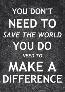 Make A Difference Quotes Check It Out Here Httprandomactsofheroismyoudontneedto .