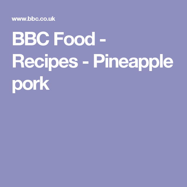 BBC Food - Recipes - Pineapple pork