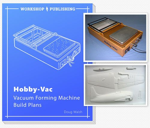 Plans for building a table top hobby vac vacuum forming machine highly detailed plain speak plans and books for hobbyists and professionals learn how to build a vacuum forming for production runs of printed patterns solutioingenieria Image collections