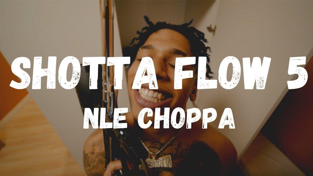 Nle Choppa Shotta Flow 5 Lyrics In 2020 Lyrics Get Shot Flow