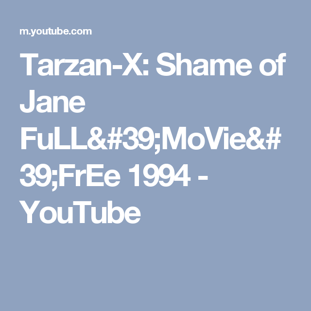 Tarzan-X: Shame of Jane FuLL'MoVie'FrEe 1994 - YouTube | Movies di 2019