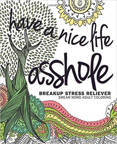 Fishpond Australia Have A Nice Life Ahole Breakup Stress Reliever Adult Coloring Book By Creative Collective Buy Books Online