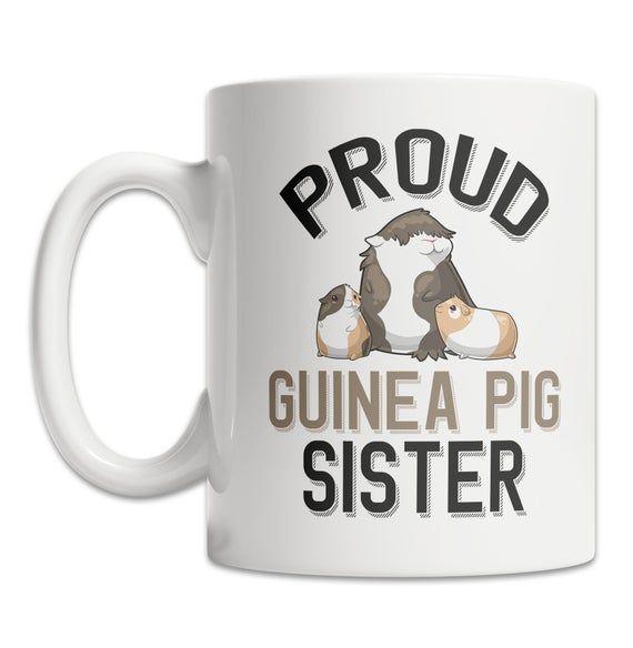 Proud Guinea Pig Sister Mug - Cute Guinea Pig Mug - Pet Guinea Pig Mug - Guinea Pig Family Coffee Mu