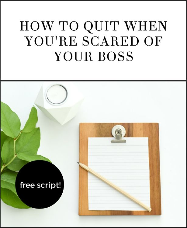 How To Quit When You Re Scared Of Your Boss Resume Job Pinterest