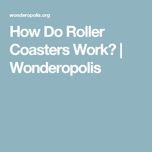 How Do Roller Coasters Work Roller coaster Coasters and Physical