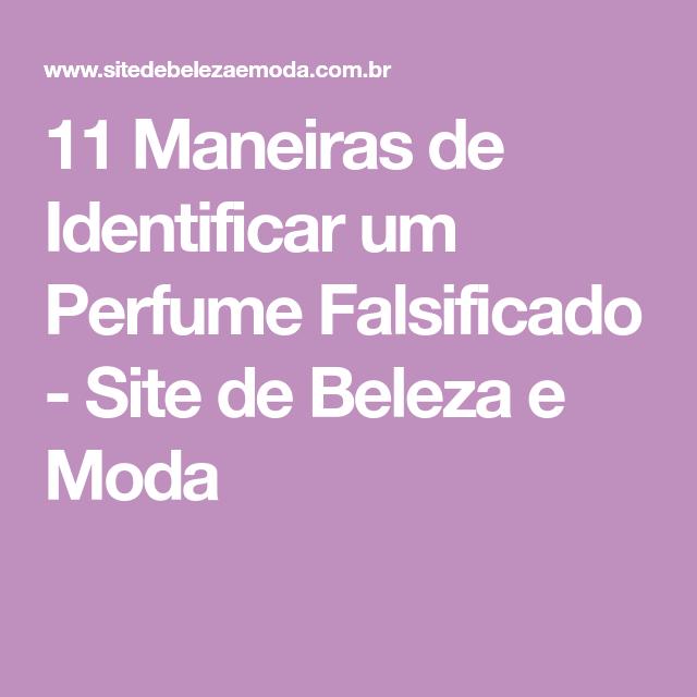 b547519f239 11 Maneiras de Identificar um Perfume Falsificado