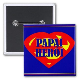 botton -  presentes PERSONALIZADOS para os pais   http://www.zazzle.com.br/designlg