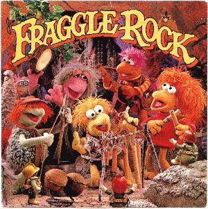 Fraggle Rock is great.
