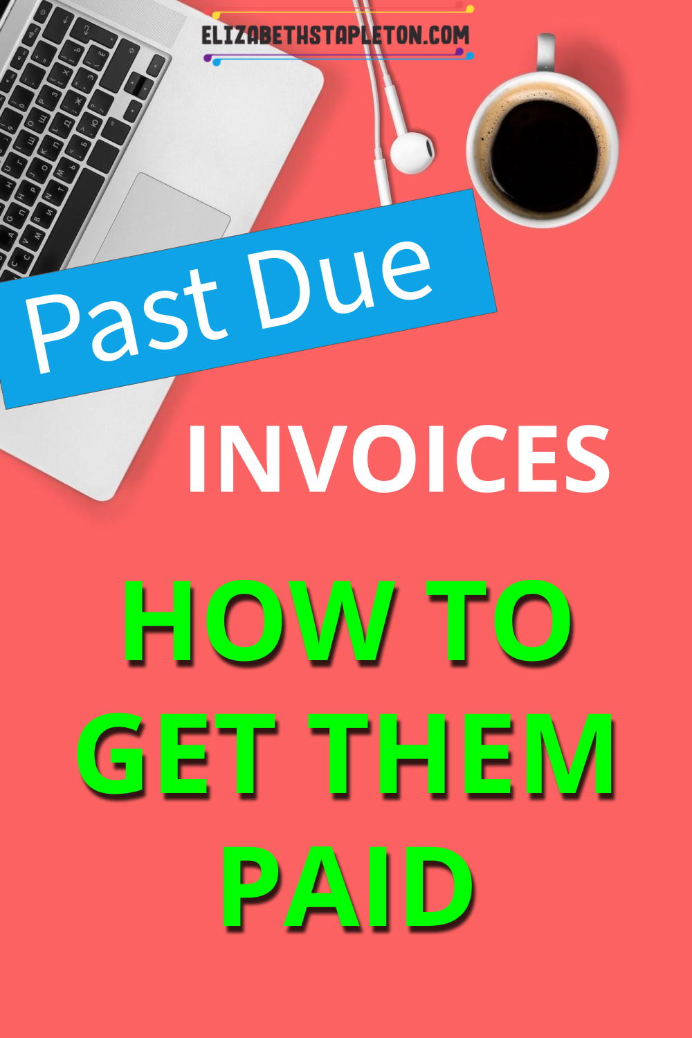 How To Actually Get Paid On A Past Due Invoice Business