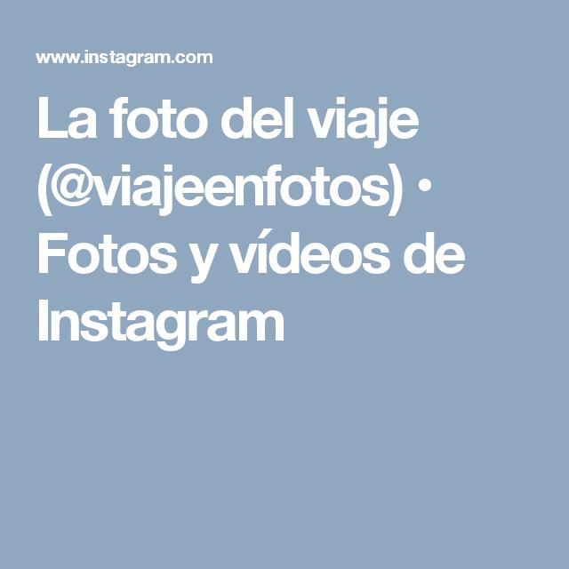 La foto del viaje (@viajeenfotos) • Fotos y vídeos de Instagram