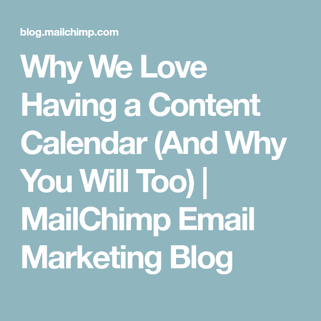 Why We Love Having a Content Calendar (And Why You Will Too)   MailChimp Email Marketing Blog