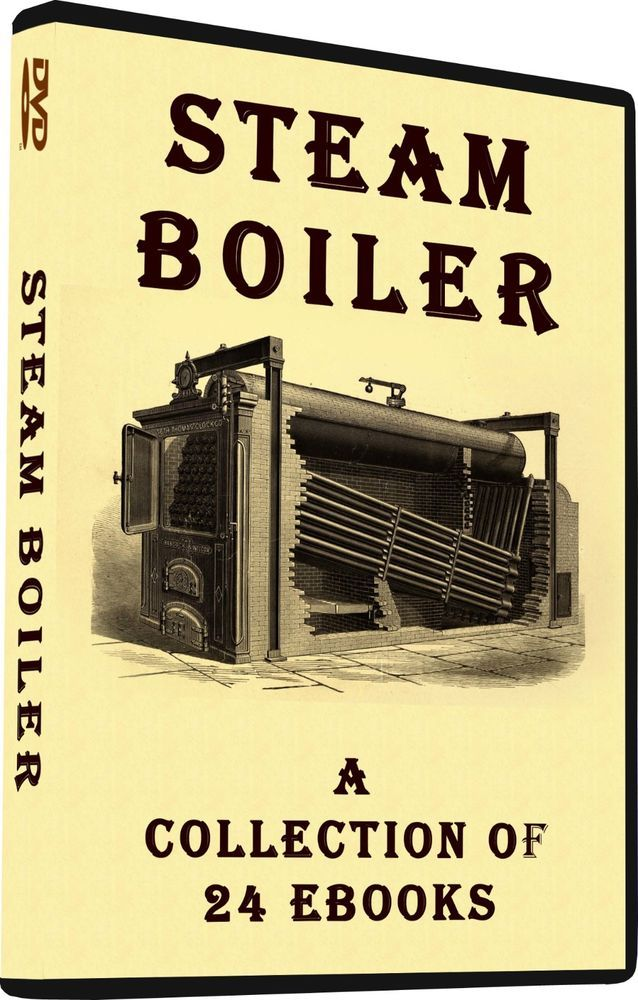 How To Build And Use Steam Boilers 24 Books On Dvd Boiler