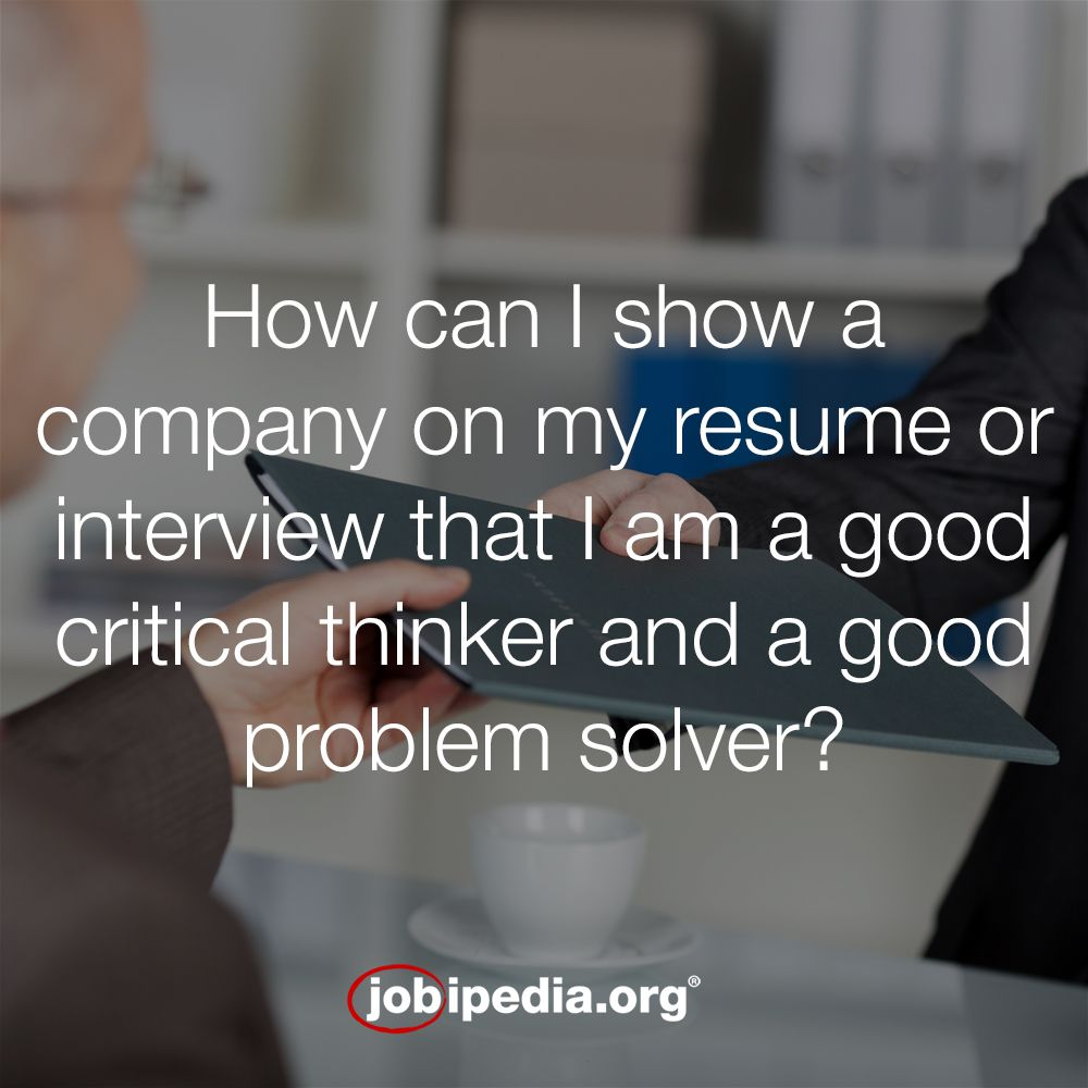 Attractive Research Indicates That Companies Want Their Recent Grads To Be Good Problem  Solvers. How Can I Show A Company On My Resume Or In An Interview That I Am  A ...