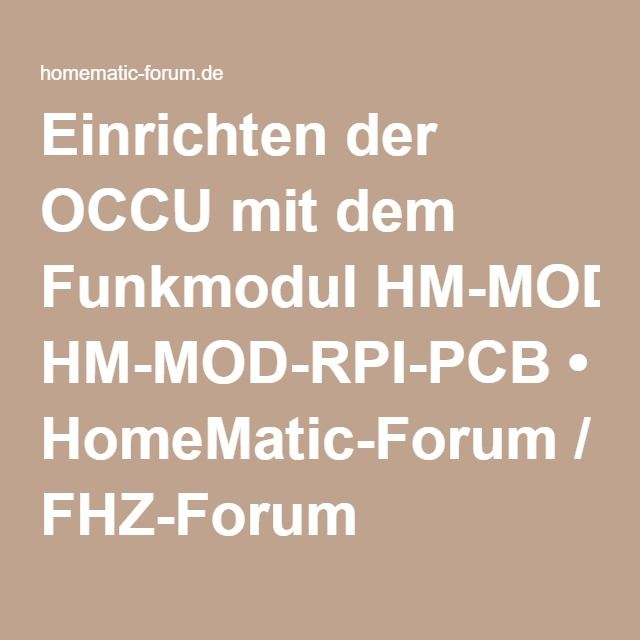 einrichten der occu mit dem funkmodul hm mod rpi pcb homematic forum fhz forum. Black Bedroom Furniture Sets. Home Design Ideas