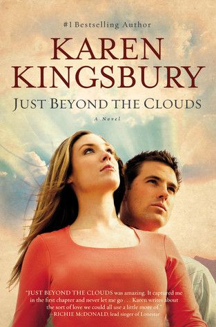 Just Beyond The Clouds By Karen Kingsburyi Done Reading This
