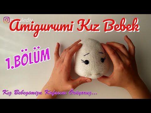 Amigurumi Bebek Gövdesi : Amigurumi kız bebek yapımı bölüm bebek baş yapılışı Örgü