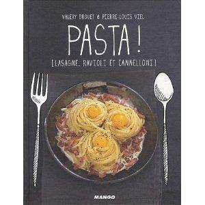 Pasta ! : Lasagne, ravioli et cannellon