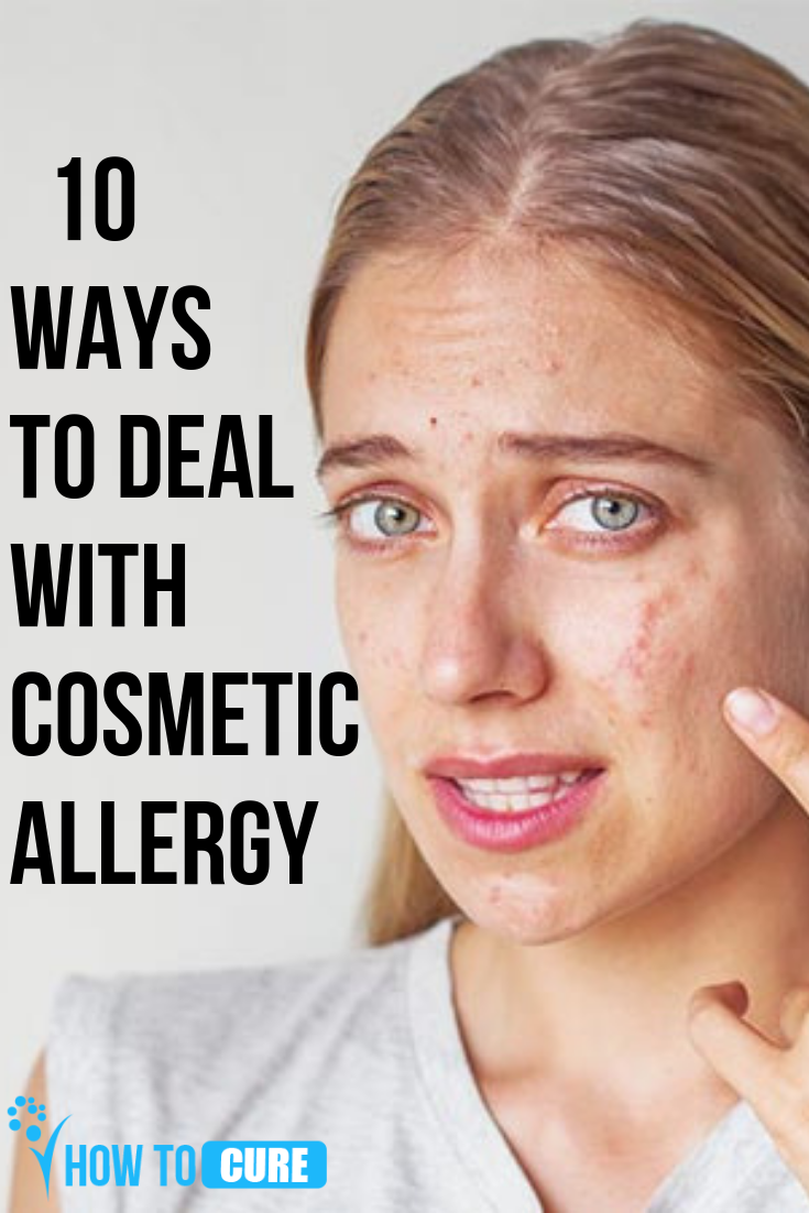 10 Ways To Deal With Cosmetic Allergy HowToCure Face