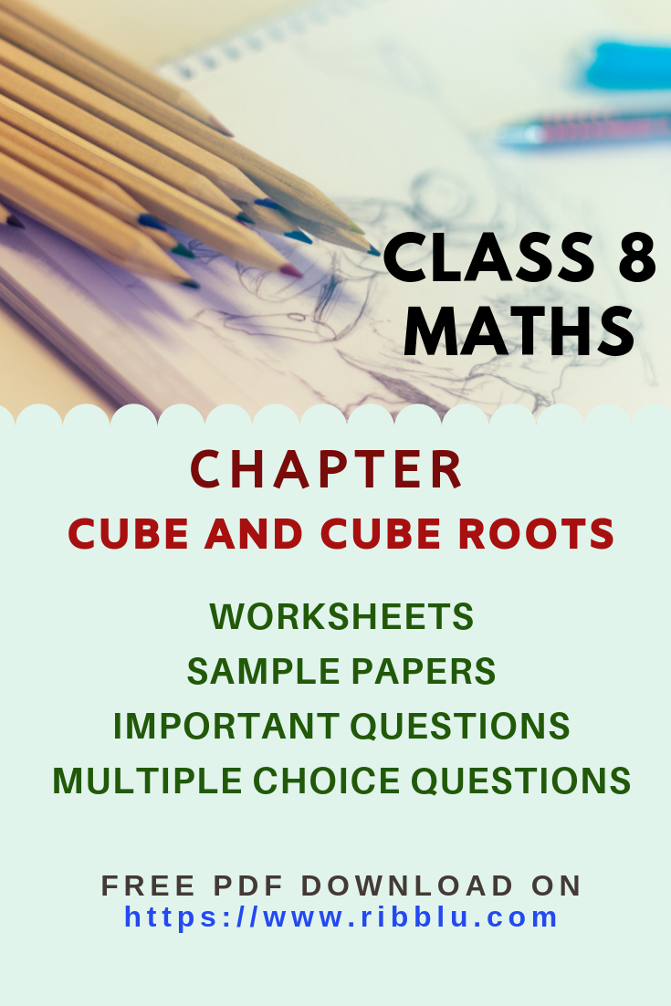 Cbse Class 8 Maths Cube And Cube Roots Worksheets Sample Papers And Important Questions Math Practice Worksheets Sample Paper Math [ 1102 x 735 Pixel ]