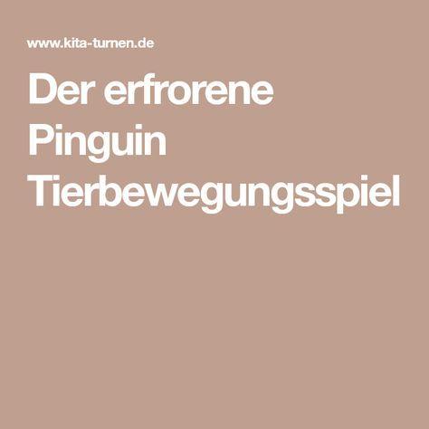 Tierbewegungsspiel: Der erfrorene Pinguin