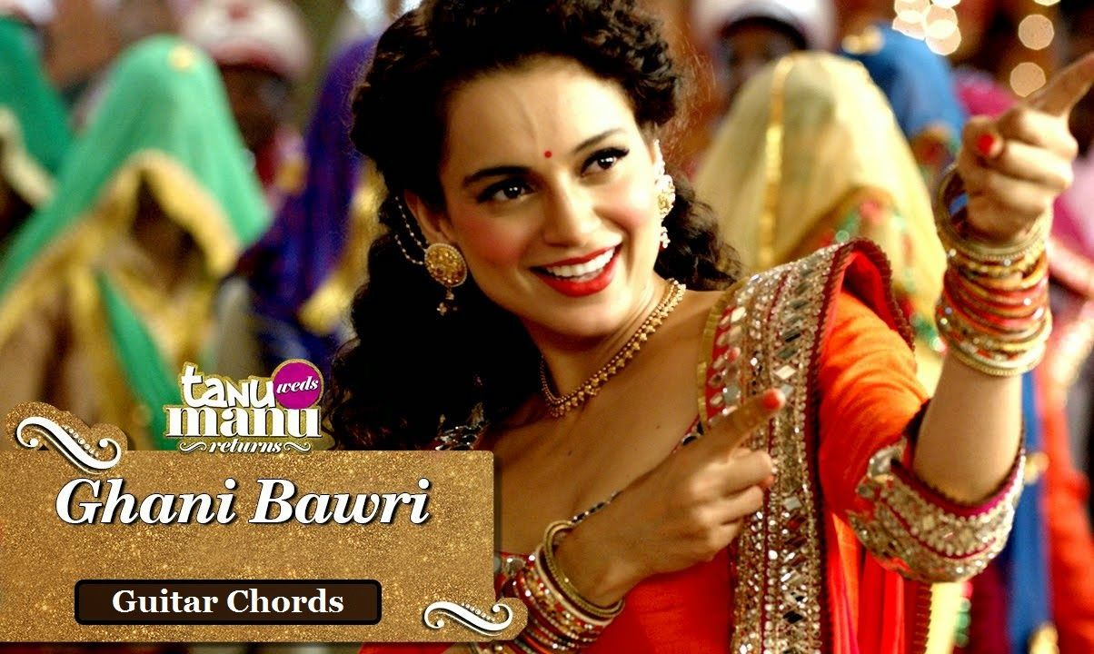 Ghani Bawri Guitar Chords Tanu Weds Manu Returns Desi Couture