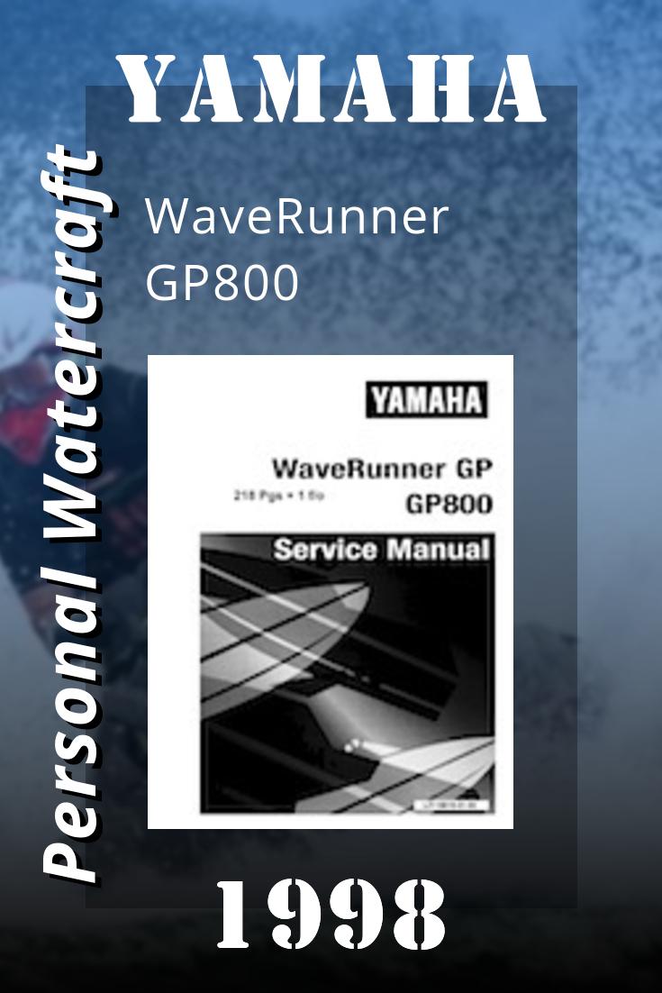 1998 Yamaha Waverunner Gp800 Factory Service Manual Yamaha Waverunner Waverunner Yamaha