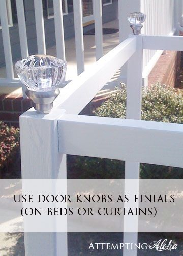 My toddler canopy bed post yesterday was getting a bit too long so I decided to share the finials in a separate post. & Attempting Aloha: Saving Some $$ - Using Door Knobs as Finials ...