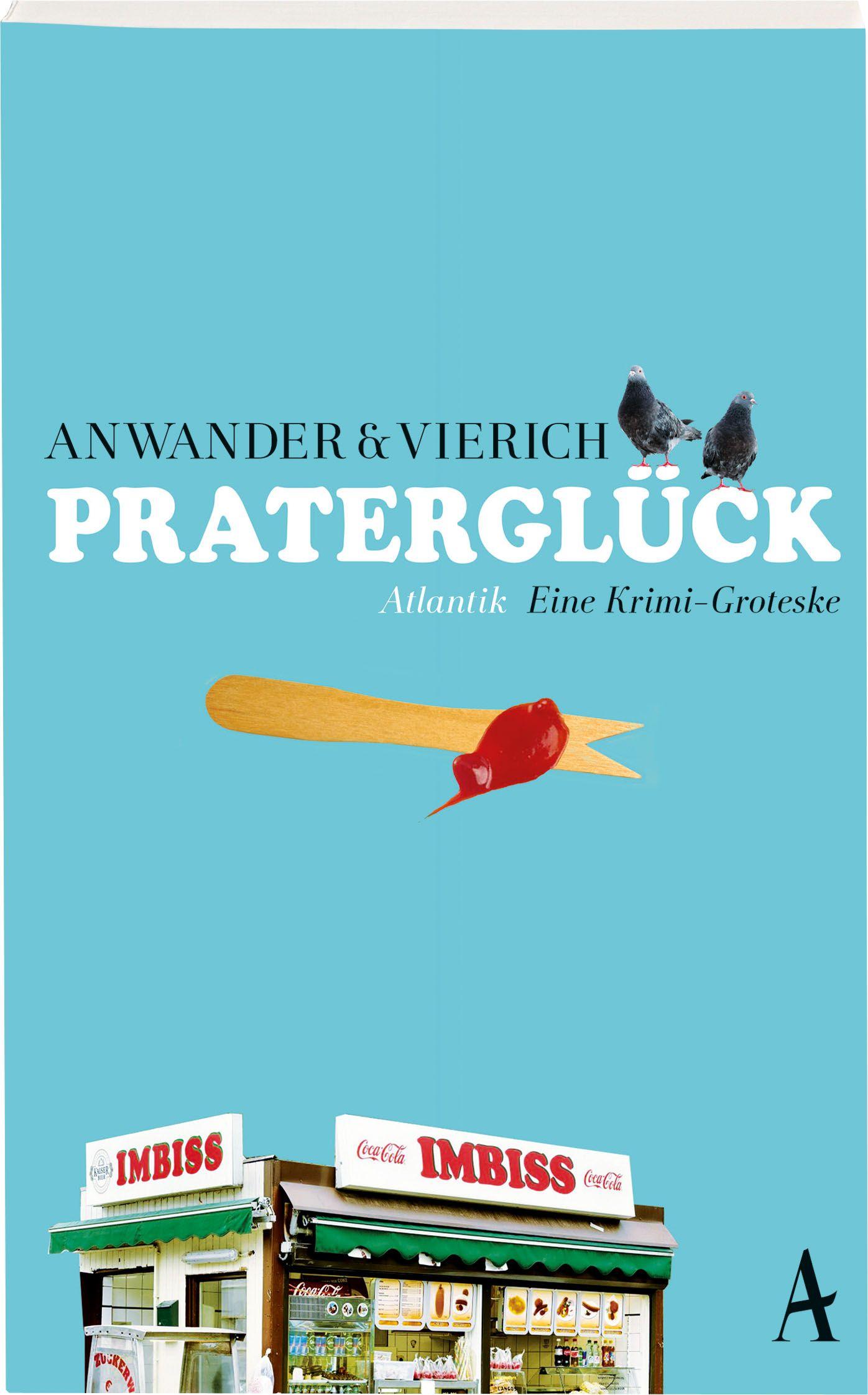 Anwander & Vierich: Praterglück (Hoffmann und Campe Verlag)