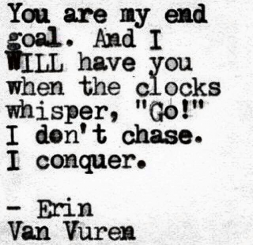 I Will Conquer You I Know About That Heart Is Never Wrong I Have To Be Patient Gethimtochaseyou Vuren Inspirational Quotes Love Quotes