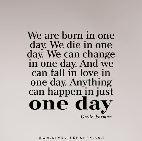 We Are Born In One Day True Life Quotes Quotes Live Life Happy