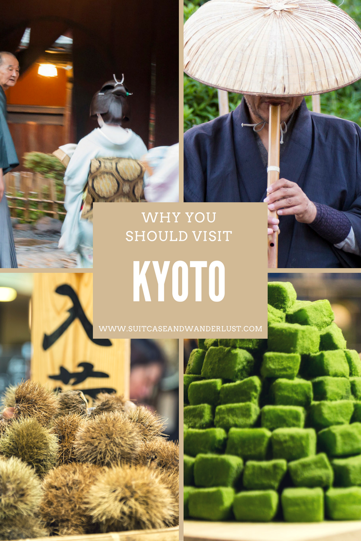 Why You Should Visit Kyoto, Japan