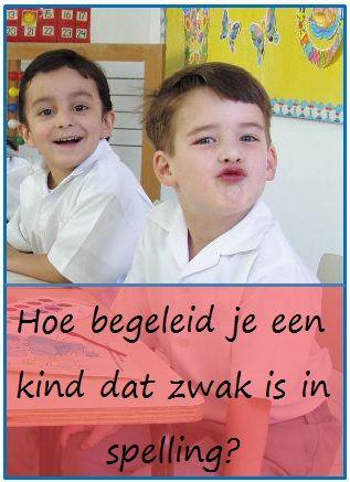 Hoe begeleid je een kind dat zwak is in spelling? - KlasvanjufLinda.nl - vol met leuke lesideeën en lesidee