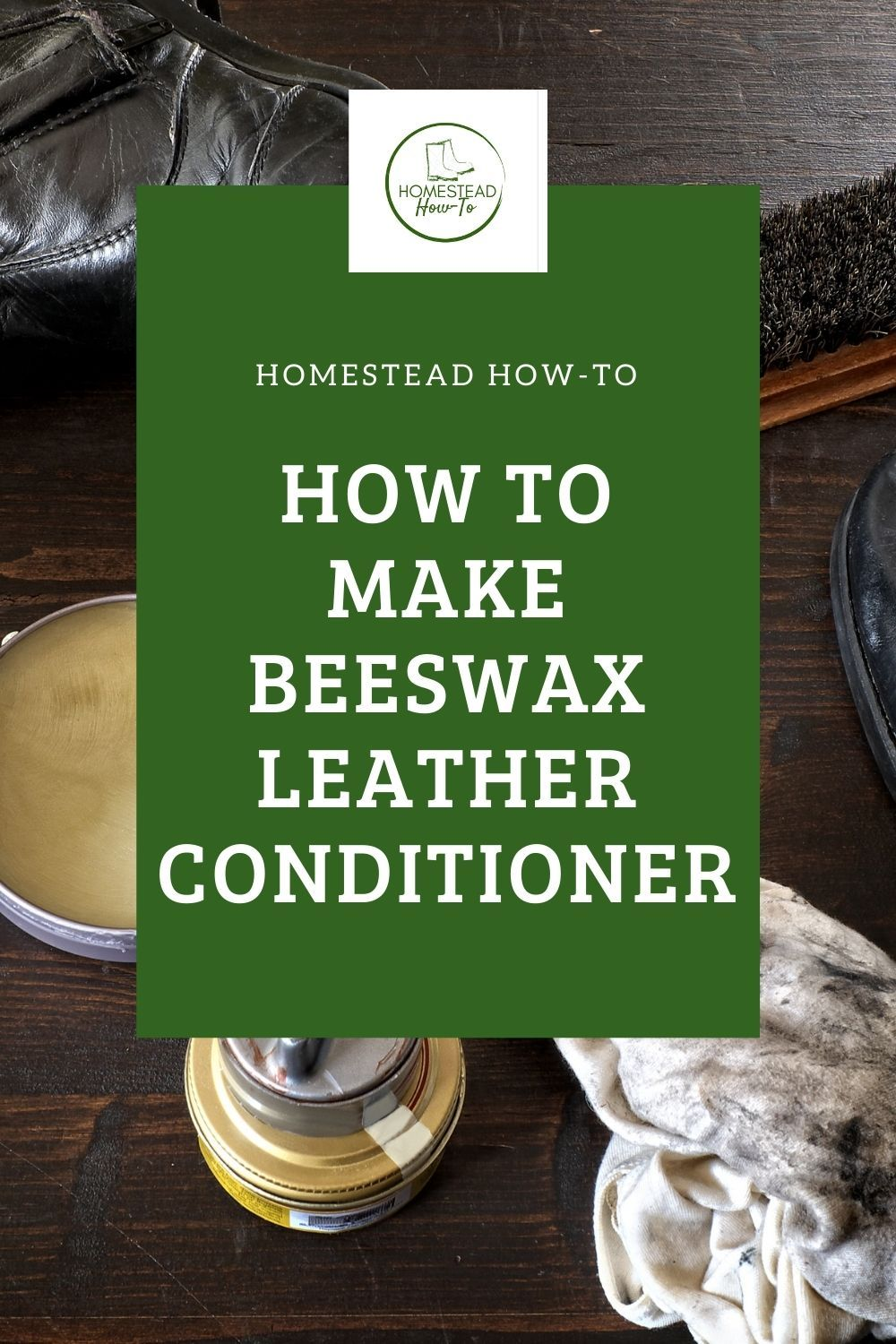 How to Make Beeswax Leather Conditioner in 2020 Leather
