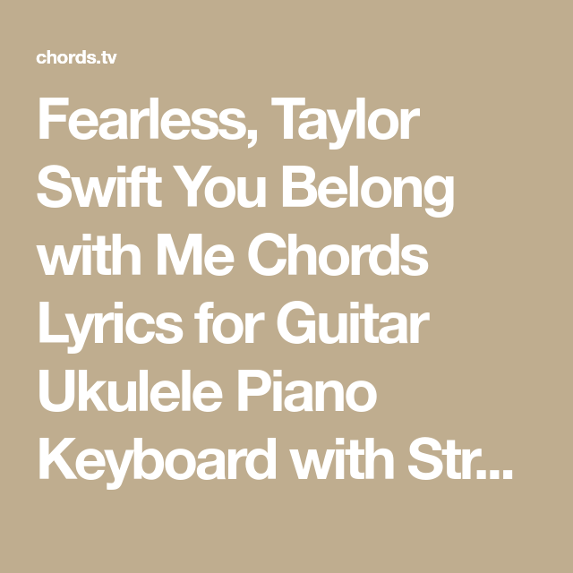 Fearless, Taylor Swift You Belong with Me Chords Lyrics for Guitar ...