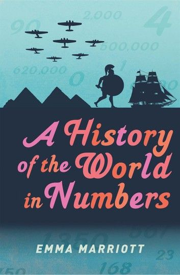 Buy A History of the World in Numbers by  Emma Marriott and Read this Book on Kobo's Free Apps. Discover Kobo's Vast Collection of Ebooks and Audiobooks Today - Over 4 Million Titles!