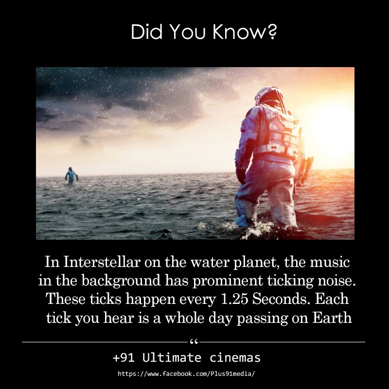 Interstellar Movie Fact The Tick Sound In The Background Of Water Planet Scene Is Waterplanet Interstellar Interstellar Movie Movie Facts Interstellar