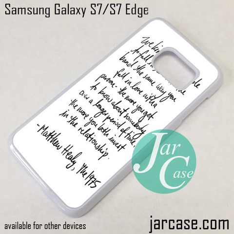 Samsung Quote Matthew Healy Quotes Phone Case For Samsung Galaxy S7 & S7 Edge