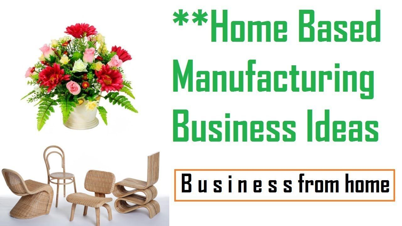 Home Based Manufacturing Business Ideas – Profitable Small Business ...