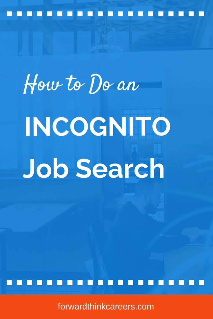 How To Do An Incognito Job Search In 2020 Job Search Motivation Job Search Job Search Tips