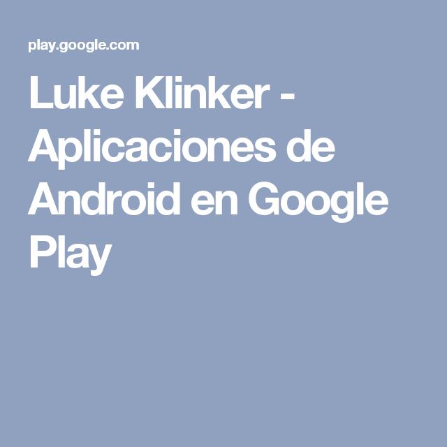 Luke Klinker - Aplicaciones de Android en Google Play