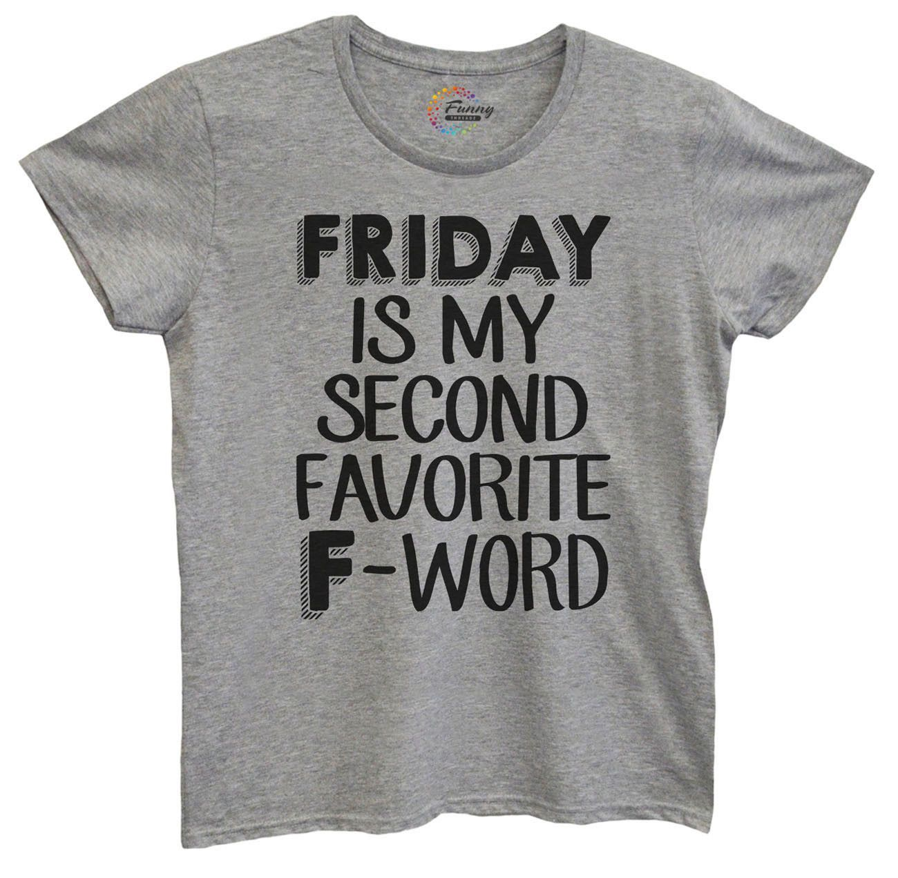 Womens Friday Is My Second Favorite F Word Tshirt