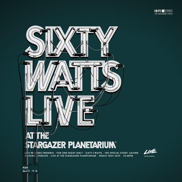 Sixty Watts Live