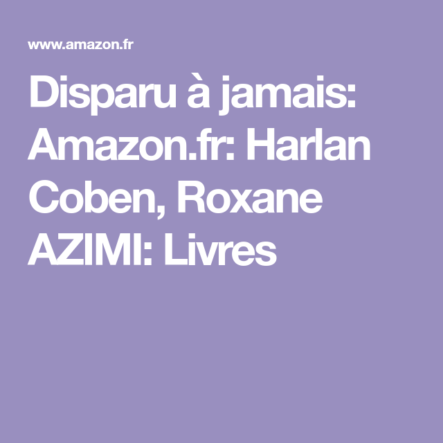 Disparu A Jamais Amazon Fr Harlan Coben Roxane Azimi