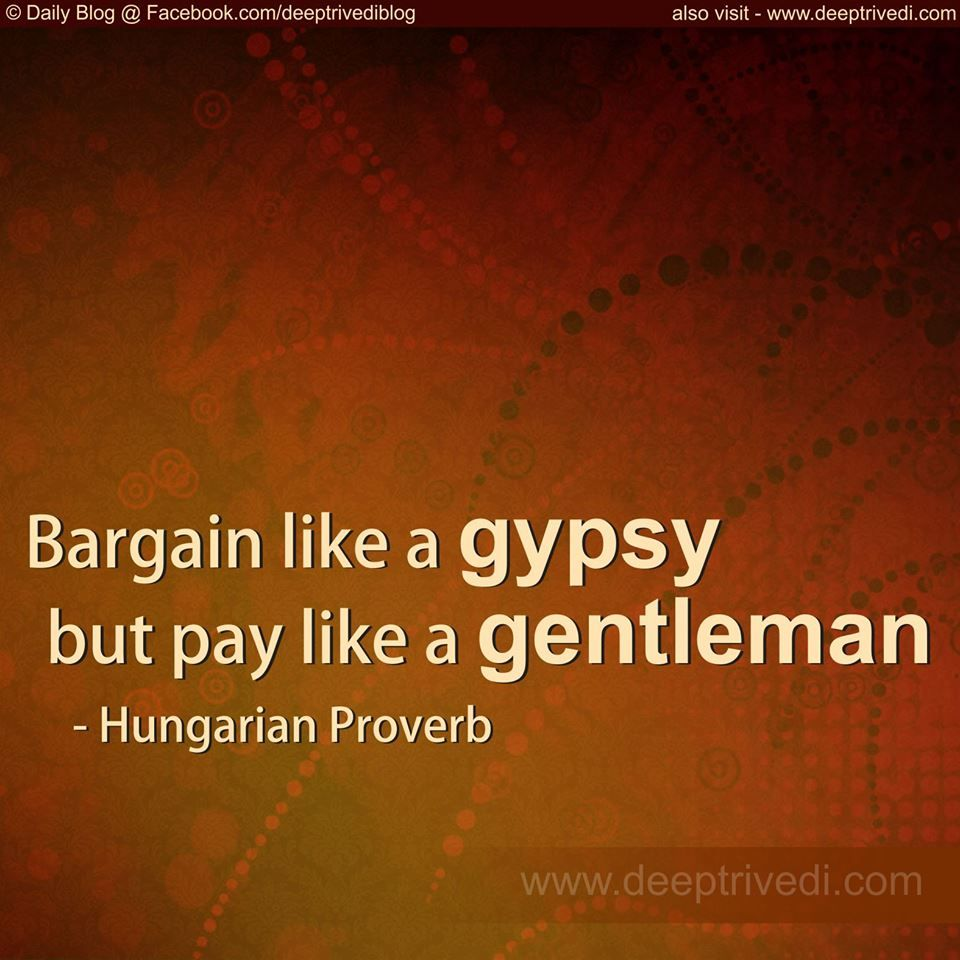 gypsy bargain gentleman Hungarian hungary hindi quote famous