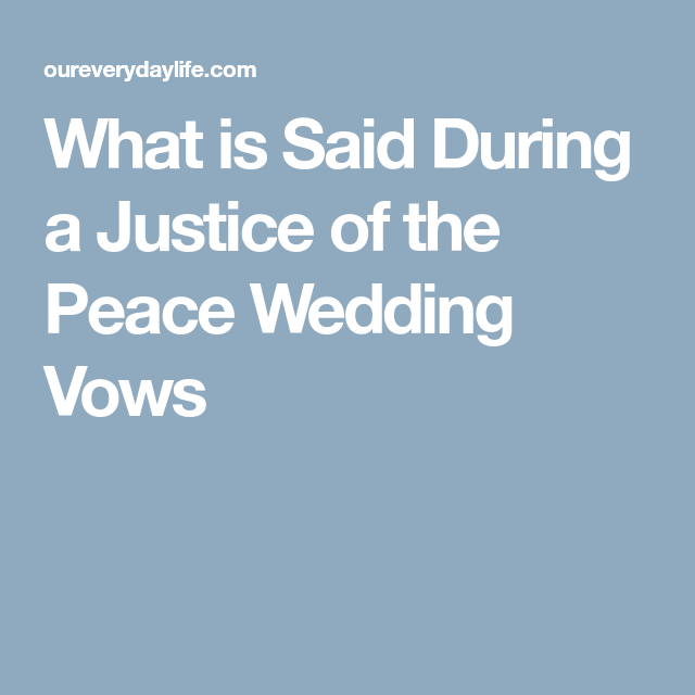 What Is Said During A Justice Of The Peace Wedding Vows Justice Of The Peace Vows Wedding Vows