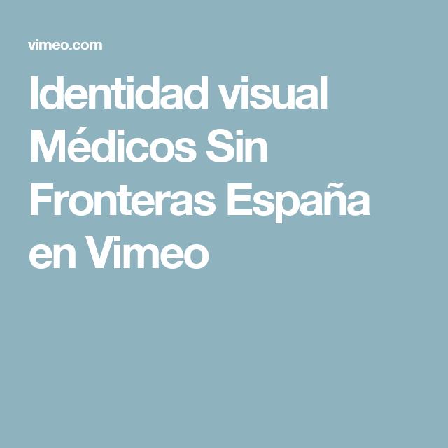 Identidad visual Médicos Sin Fronteras España en Vimeo
