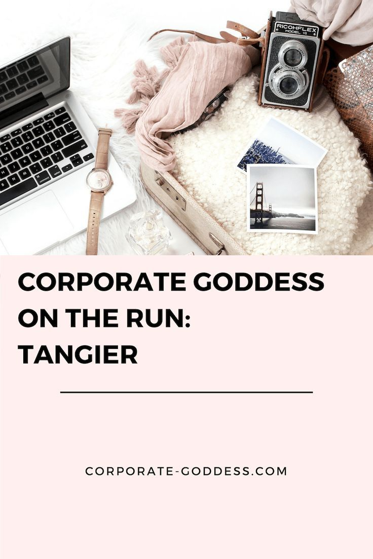 Corporate Goddess On the Run Tangier  Burn out recovery and recharge  vacations for the stressed and overwhelmed  Tangier