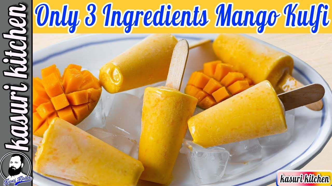 3 Ingredients Mango Kulfi No Cream No Condensed Milk Easy Mango Ice In 2020 Mango Kulfi Mango Mango Ice Cream