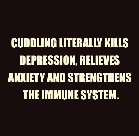 Cuddling literally kills depression, relieves anxiety and strengthens the immune system